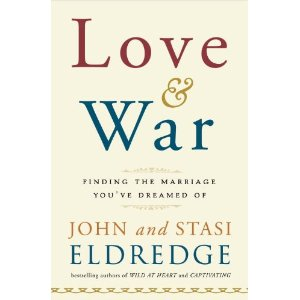 Love and War John and Stasi Eldredge